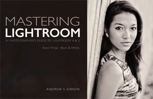 Mastering-Lightroom-Book-Three-Andrew-S-Gibson-cover