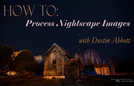 Nightscape Processing with Dustin Abbott